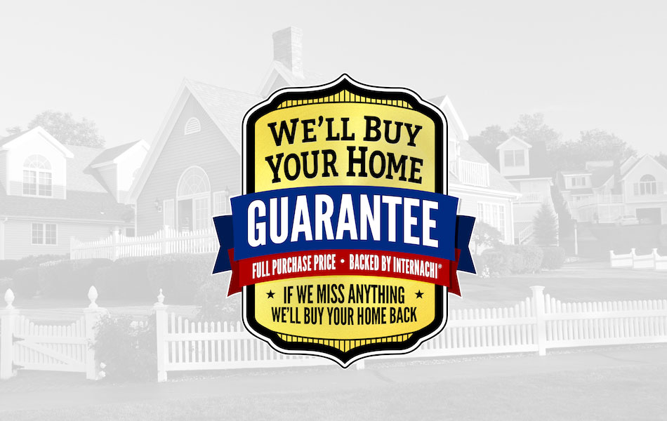 We'll Buy Your Home Back If We Miss Anything - Guaranteed!
